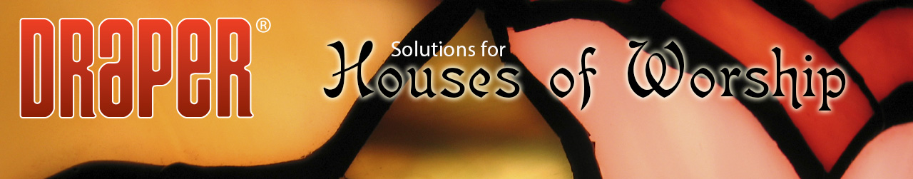 Draper Solutions for Houses Of Worship